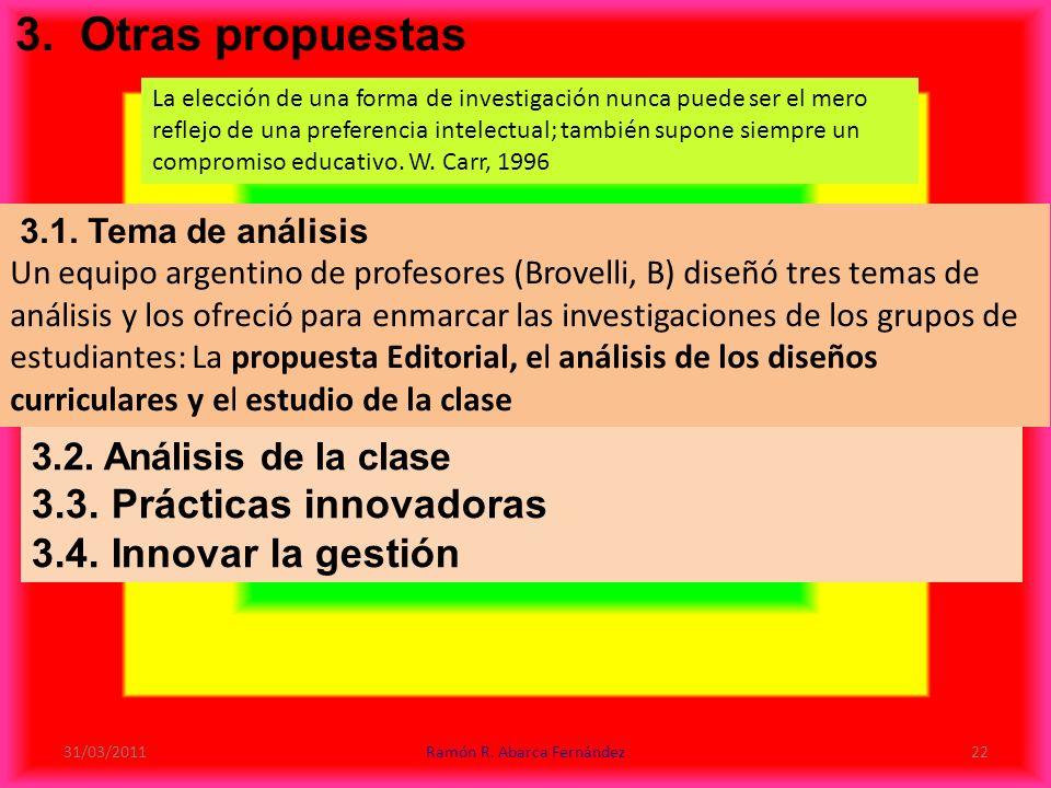 3.1. Tema de análisis Un equipo argentino de profesores (Brovelli, B) diseñó tres temas de análisis y los ofreció para enmarcar las investigaciones de