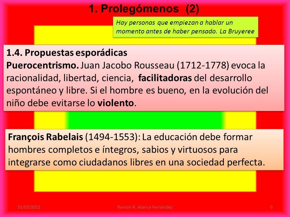 31/03/2011Ramón R.Abarca Fernández6 1.4. Propuestas esporádicas Puerocentrismo.