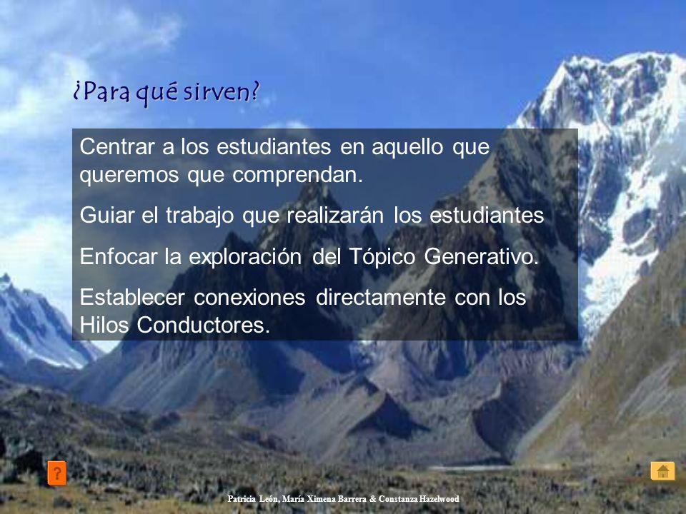 Patricia León, María Ximena Barrera & Constanza Hazelwood ¿Para qué sirven? ¿Para qué sirven? Centrar a los estudiantes en aquello que queremos que co