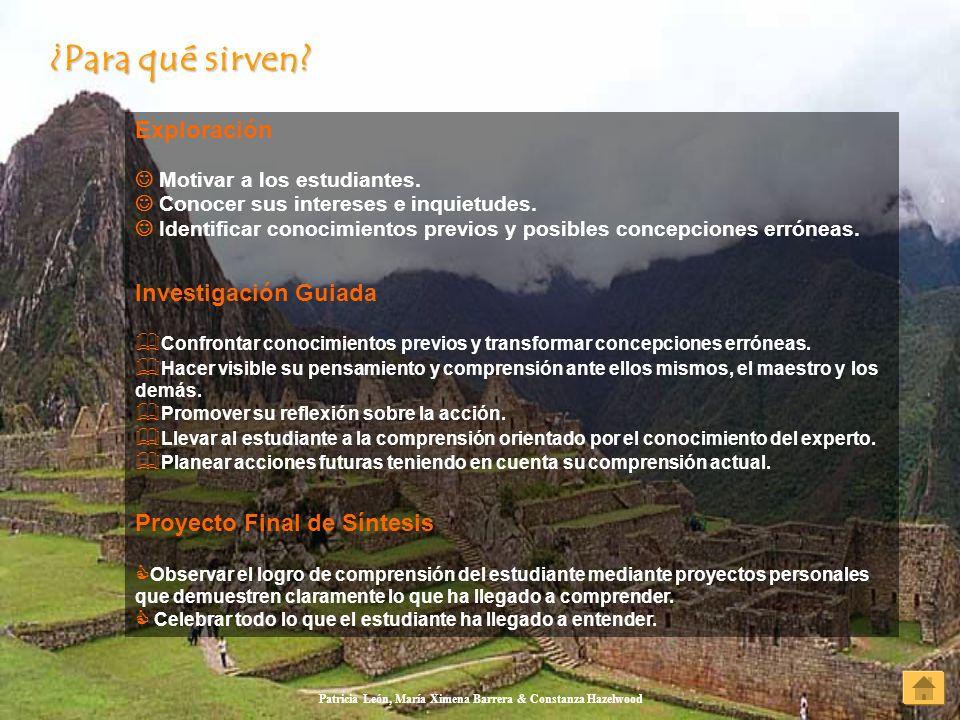 Patricia León, María Ximena Barrera & Constanza Hazelwood Exploración Motivar a los estudiantes. Conocer sus intereses e inquietudes. Identificar cono