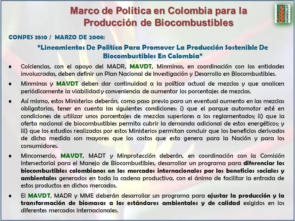 CONPES 3510 / MARZO DE 2008: Lineamientos De Política Para Promover La Producción Sostenible De Biocombustibles En Colombia Colciencias, con el apoyo