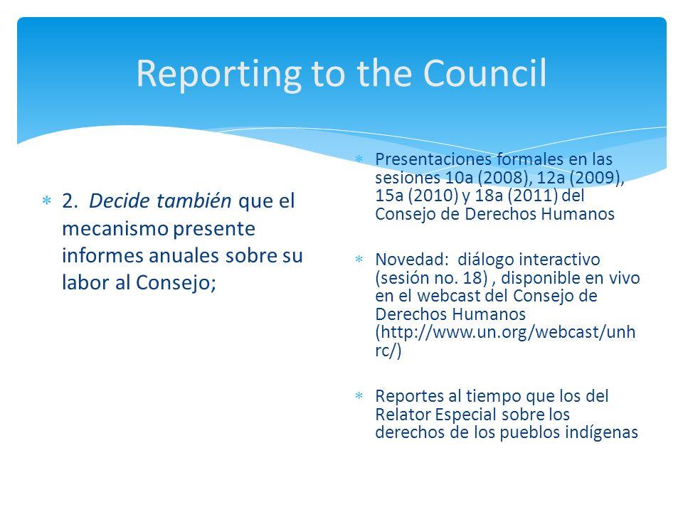 Reporting to the Council 2. Decide también que el mecanismo presente informes anuales sobre su labor al Consejo; Presentaciones formales en las sesion
