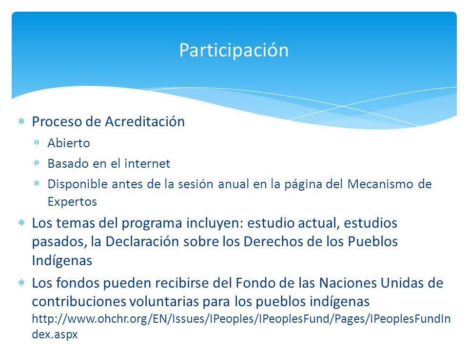 Proceso de Acreditación Abierto Basado en el internet Disponible antes de la sesión anual en la página del Mecanismo de Expertos Los temas del program