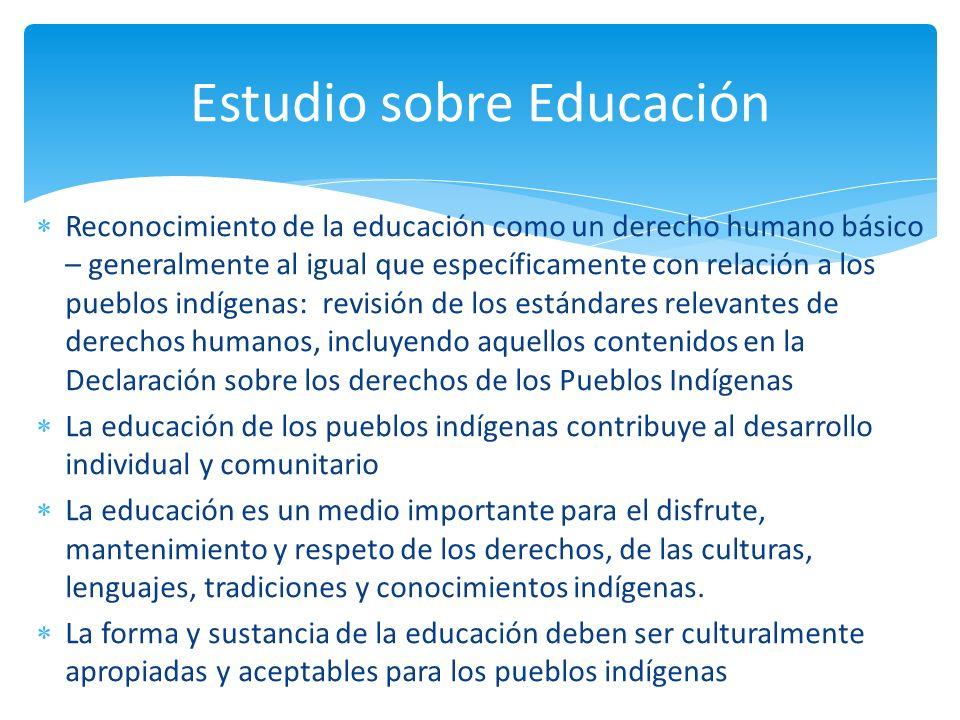 Reconocimiento de la educación como un derecho humano básico – generalmente al igual que específicamente con relación a los pueblos indígenas: revisió