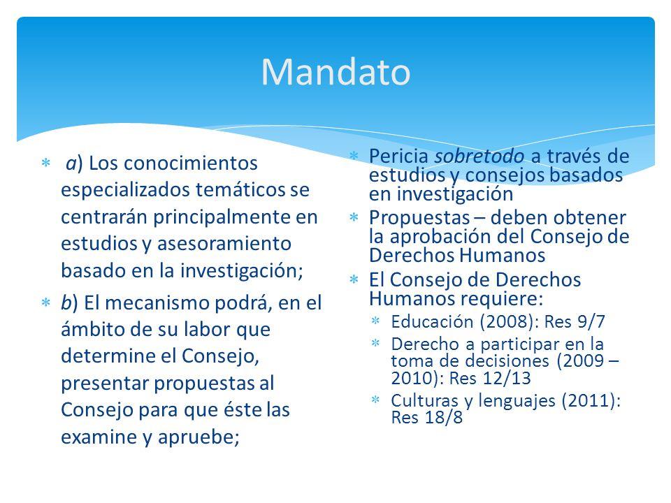 Mandato a) Los conocimientos especializados temáticos se centrarán principalmente en estudios y asesoramiento basado en la investigación; b) El mecani
