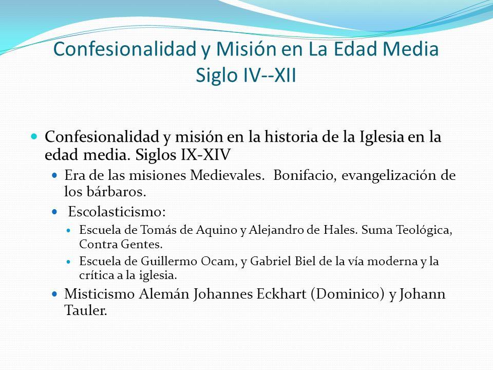 Confesionalidad y Misión en La Edad Media Siglo IV--XII Confesionalidad y misión en la historia de la Iglesia en la edad media. Siglos IX-XIV Era de l