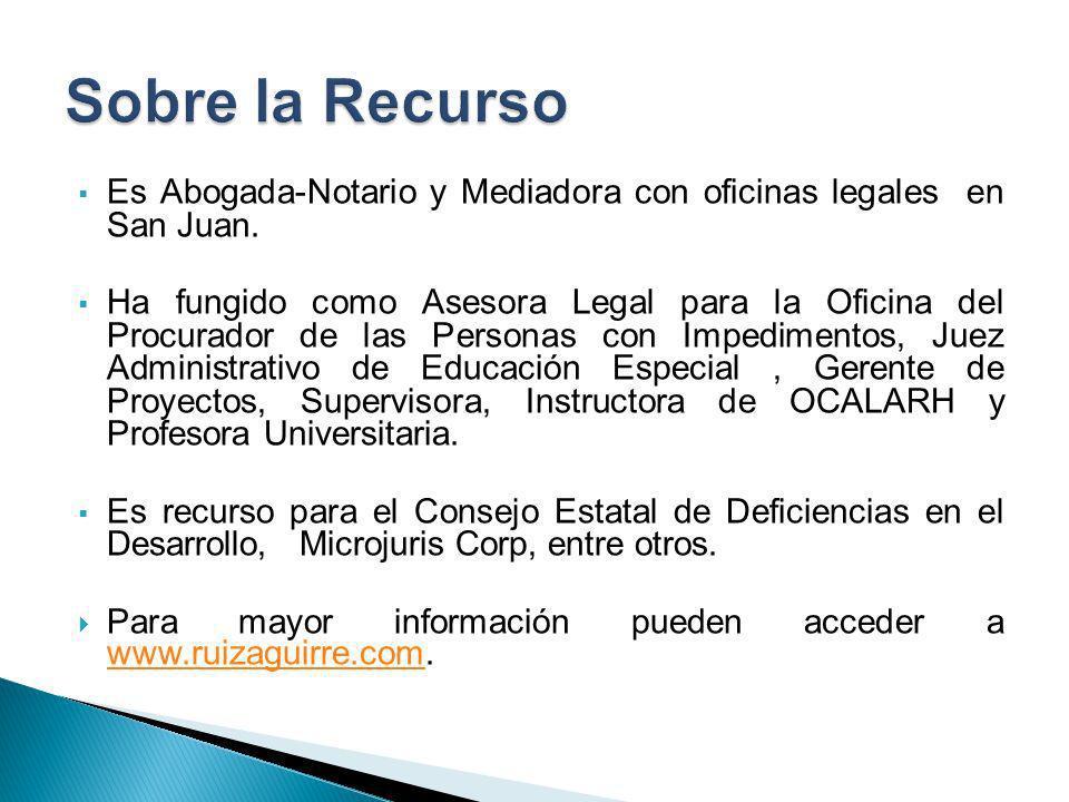 Es Abogada-Notario y Mediadora con oficinas legales en San Juan. Ha fungido como Asesora Legal para la Oficina del Procurador de las Personas con Impe