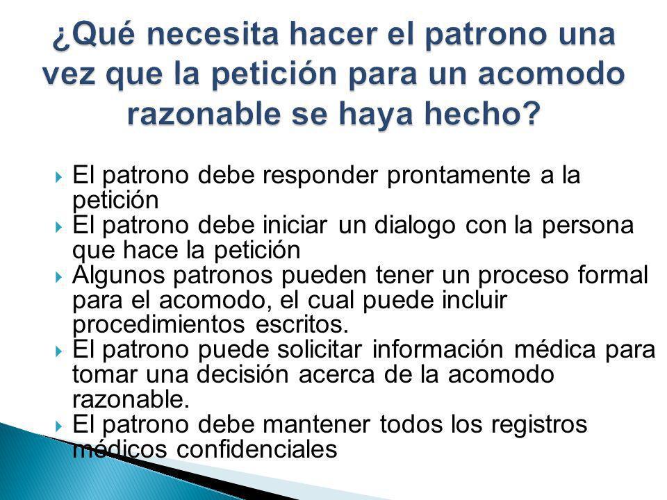El patrono debe responder prontamente a la petición El patrono debe iniciar un dialogo con la persona que hace la petición Algunos patronos pueden ten