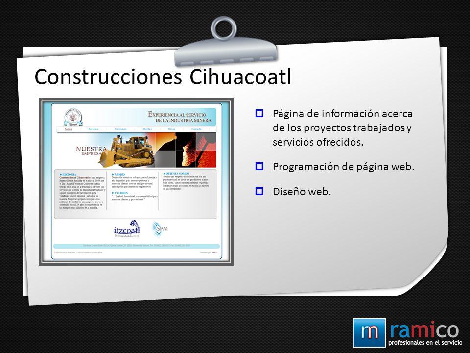 Construcciones Cihuacoatl Página de información acerca de los proyectos trabajados y servicios ofrecidos. Programación de página web. Diseño web.