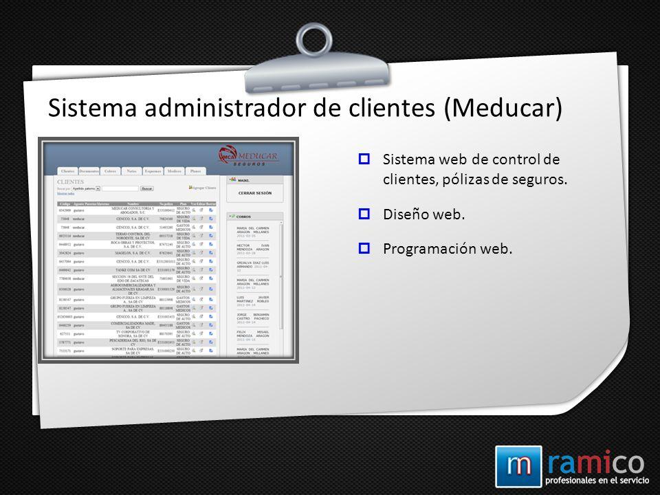 Sistema administrador de clientes (Meducar) Sistema web de control de clientes, pólizas de seguros. Diseño web. Programación web.