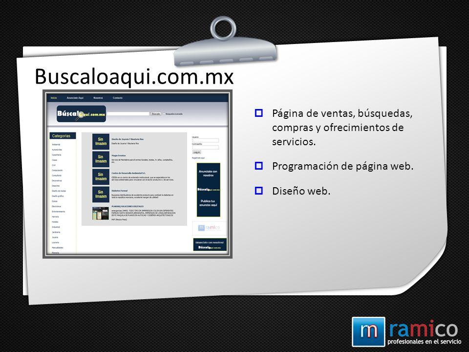 Buscaloaqui.com.mx Página de ventas, búsquedas, compras y ofrecimientos de servicios. Programación de página web. Diseño web.