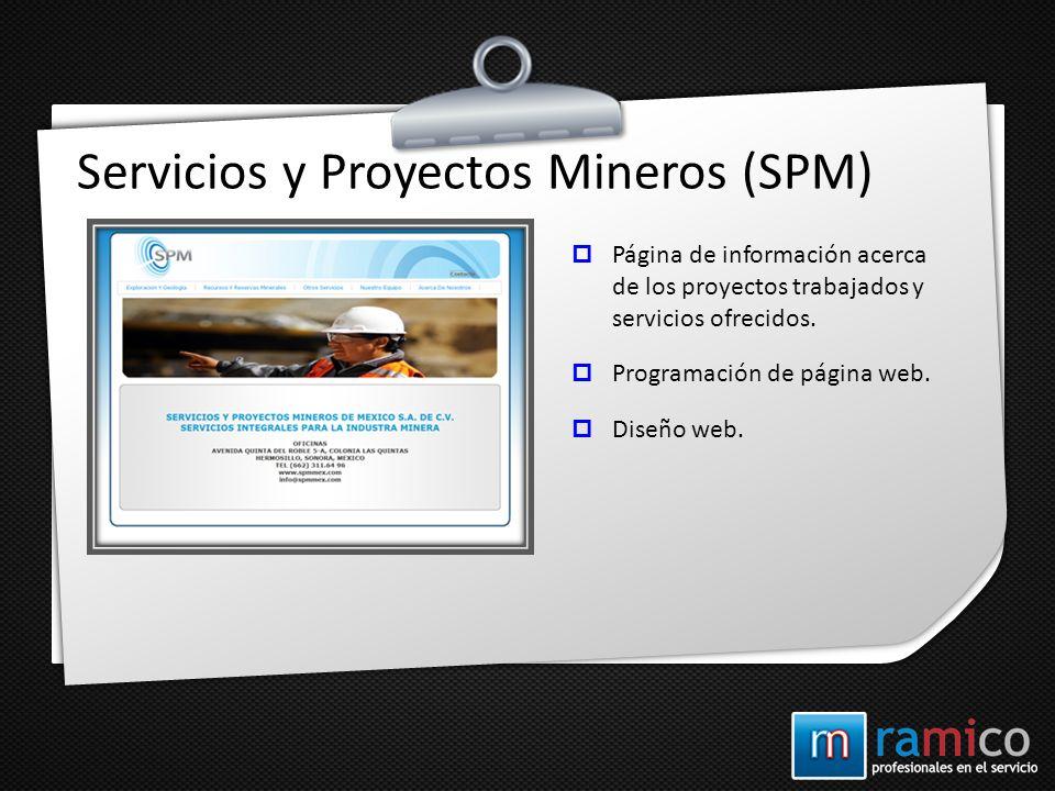 Servicios y Proyectos Mineros (SPM) Página de información acerca de los proyectos trabajados y servicios ofrecidos. Programación de página web. Diseño