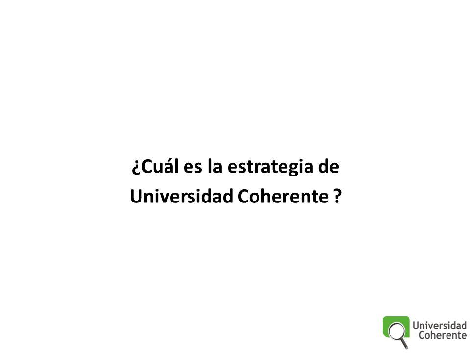¿Cuál es la estrategia de Universidad Coherente