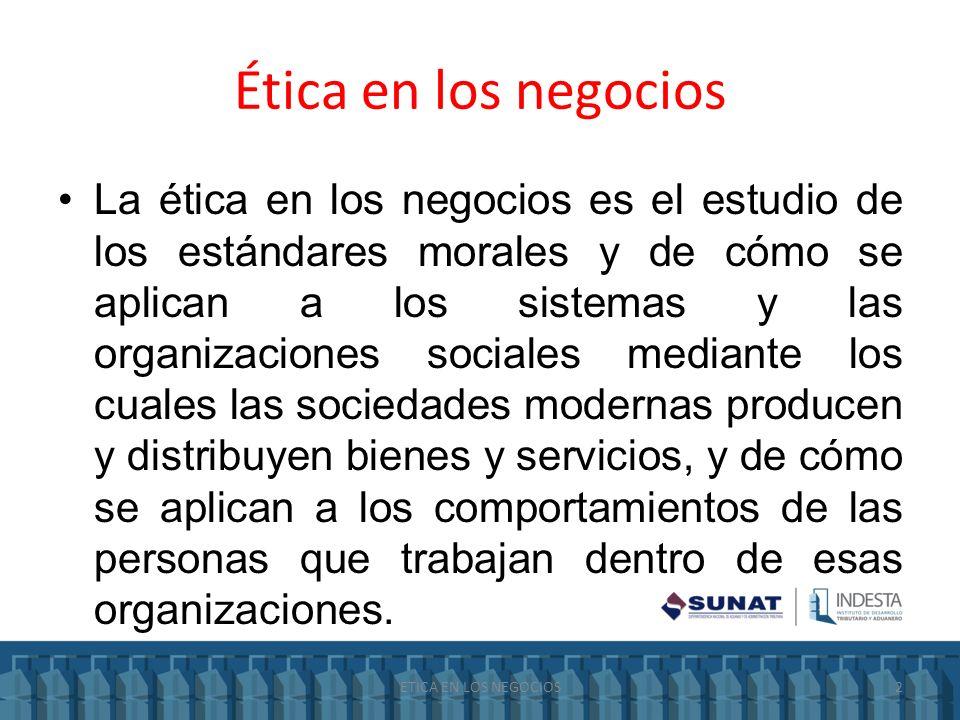 Ética en los negocios La ética en los negocios es el estudio de los estándares morales y de cómo se aplican a los sistemas y las organizaciones social