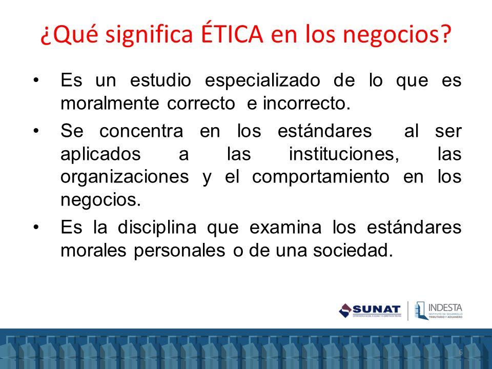 ¿Qué significa ÉTICA en los negocios? Es un estudio especializado de lo que es moralmente correcto e incorrecto. Se concentra en los estándares al ser