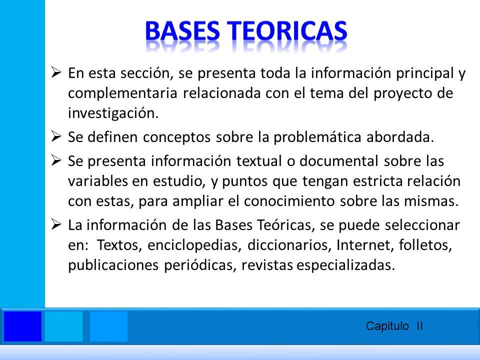 En esta sección, se presenta toda la información principal y complementaria relacionada con el tema del proyecto de investigación. Se definen concepto