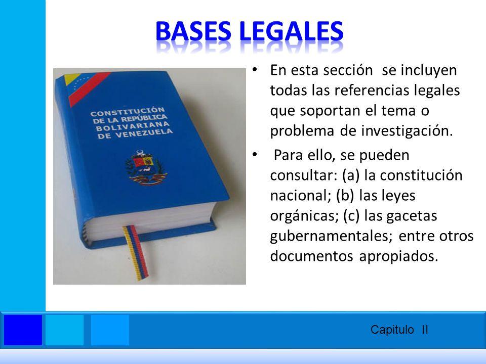 En esta sección se incluyen todas las referencias legales que soportan el tema o problema de investigación. Para ello, se pueden consultar: (a) la con
