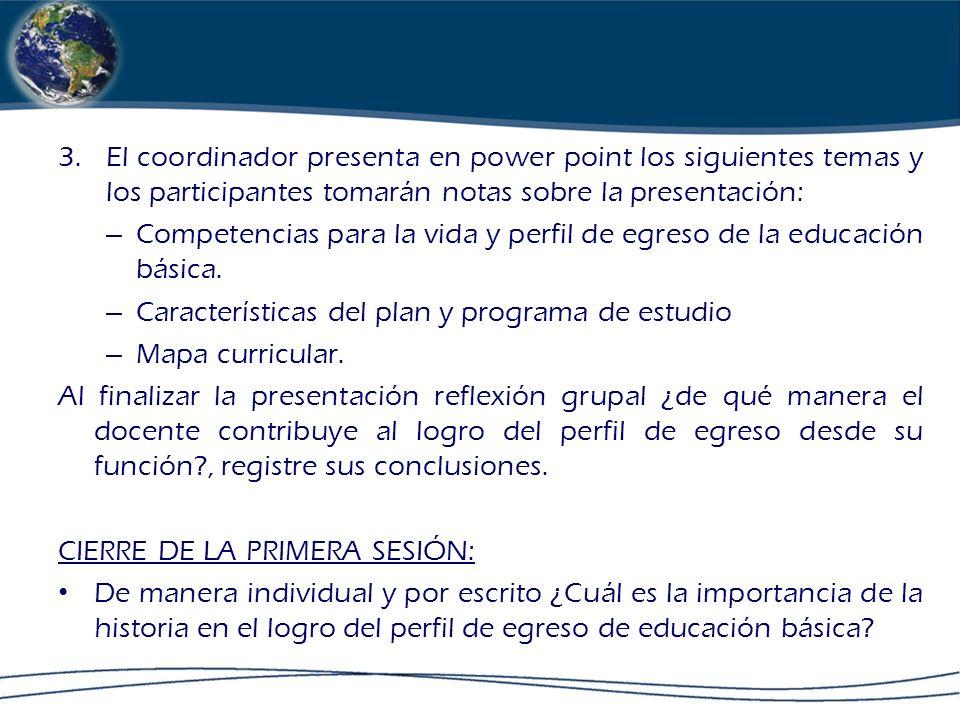 3.El coordinador presenta en power point los siguientes temas y los participantes tomarán notas sobre la presentación: – Competencias para la vida y p