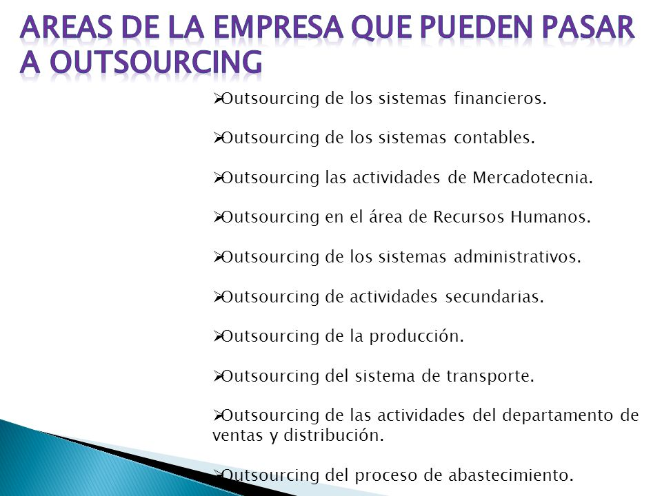 Outsourcing de los sistemas financieros. Outsourcing de los sistemas contables. Outsourcing las actividades de Mercadotecnia. Outsourcing en el área d