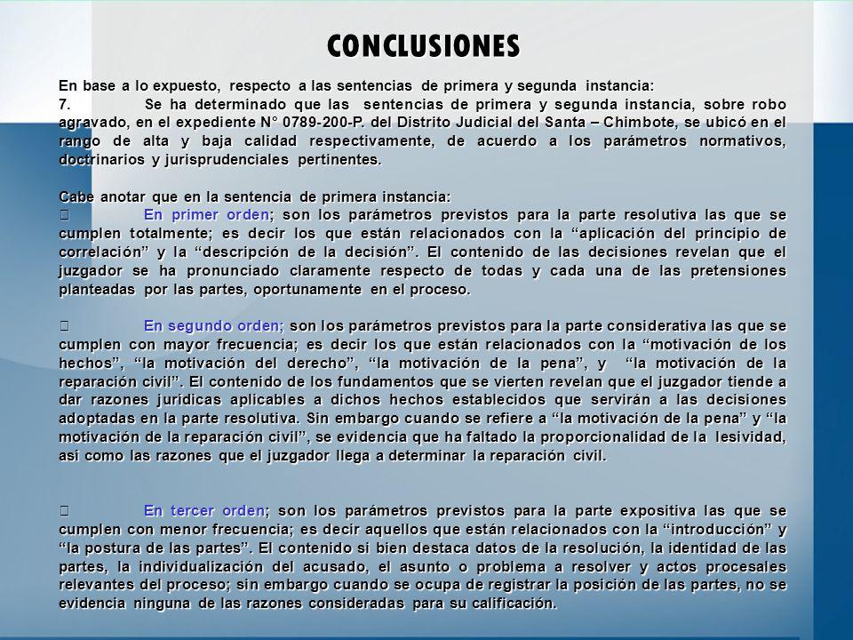 CONCLUSIONES En base a lo expuesto, respecto a las sentencias de primera y segunda instancia: 7.Se ha determinado que las sentencias de primera y segu
