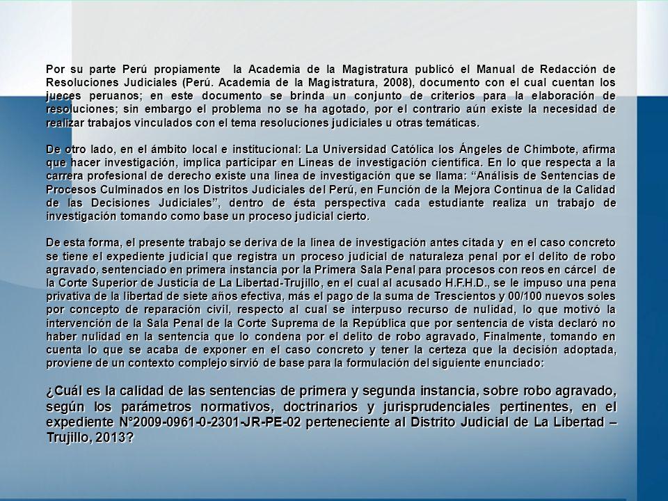 Por su parte Perú propiamente la Academia de la Magistratura publicó el Manual de Redacción de Resoluciones Judiciales (Perú. Academia de la Magistrat