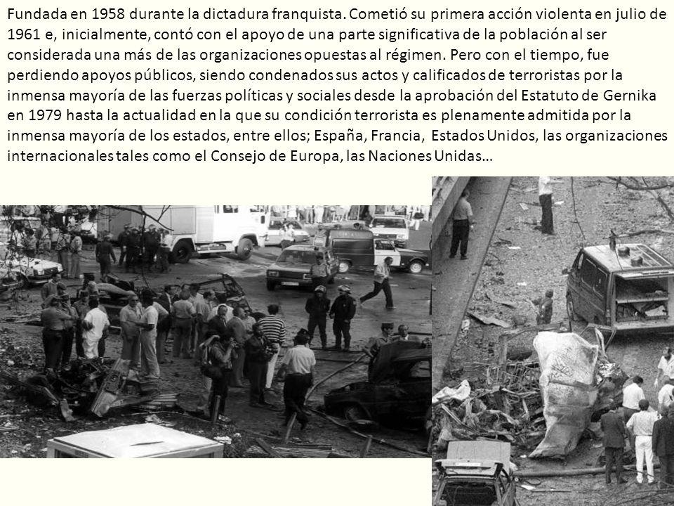 Fundada en 1958 durante la dictadura franquista. Cometió su primera acción violenta en julio de 1961 e, inicialmente, contó con el apoyo de una parte
