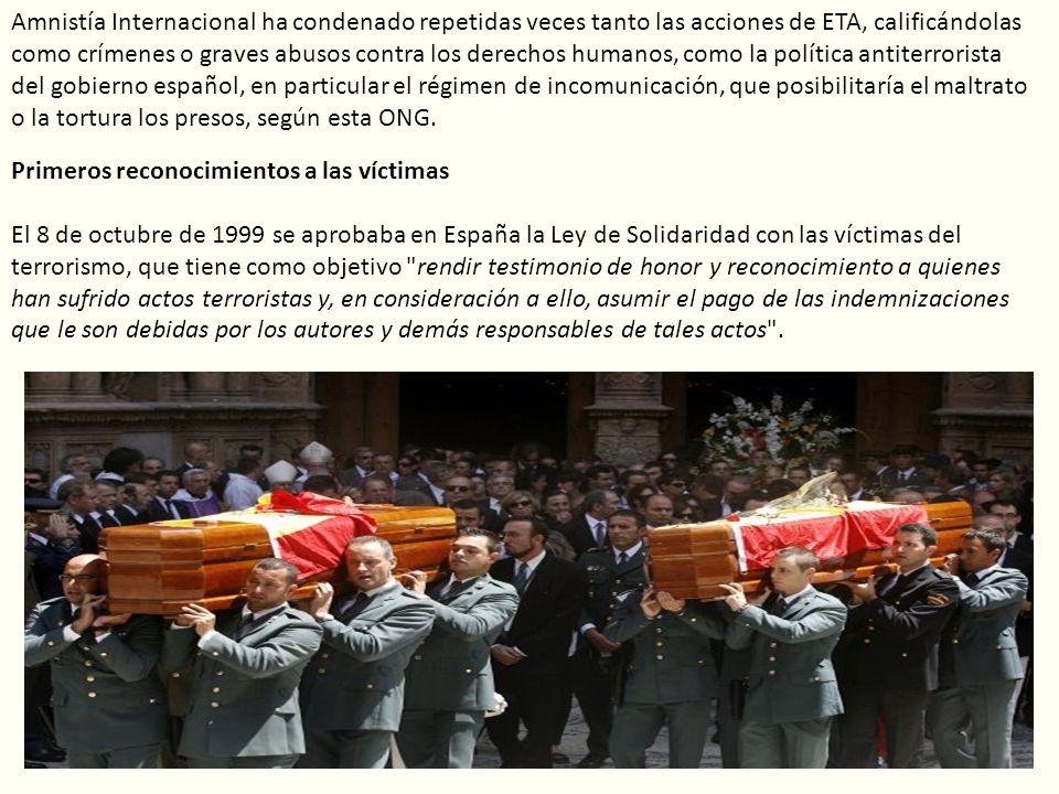 Amnistía Internacional ha condenado repetidas veces tanto las acciones de ETA, calificándolas como crímenes o graves abusos contra los derechos humano