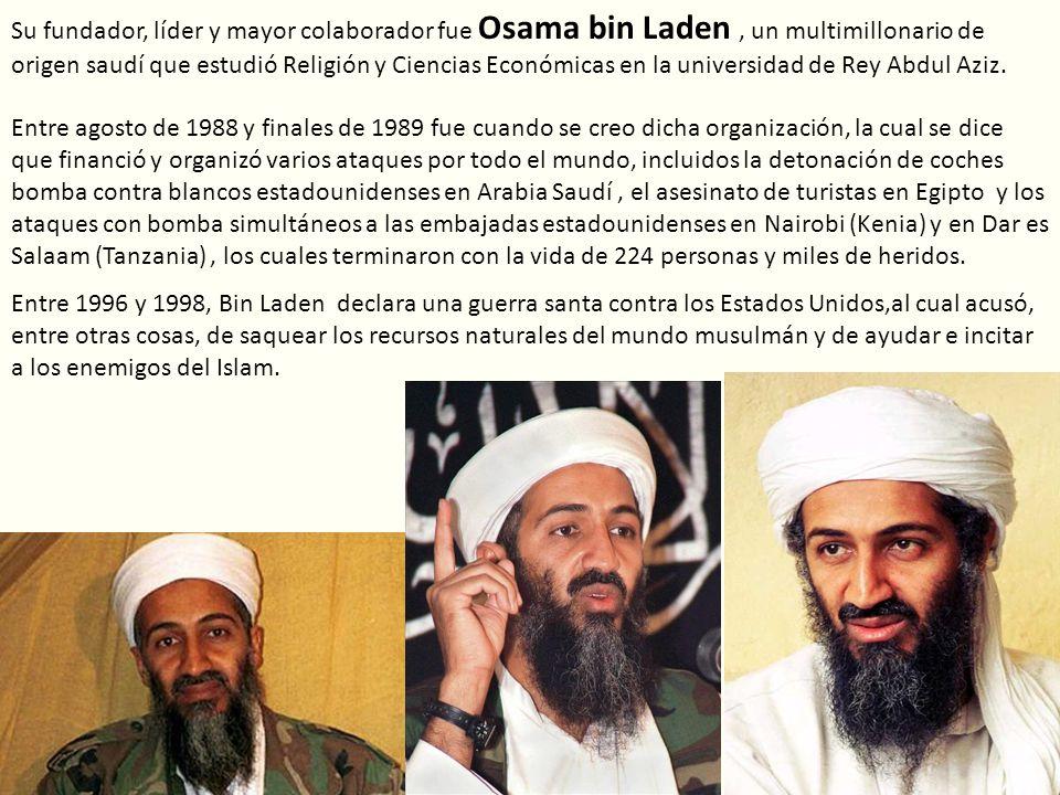 Su fundador, líder y mayor colaborador fue Osama bin Laden, un multimillonario de origen saudí que estudió Religión y Ciencias Económicas en la univer