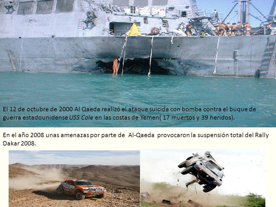 En el año 2008 unas amenazas por parte de Al-Qaeda provocaron la suspensión total del Rally Dakar 2008. El 12 de octubre de 2000 Al Qaeda realizó el a
