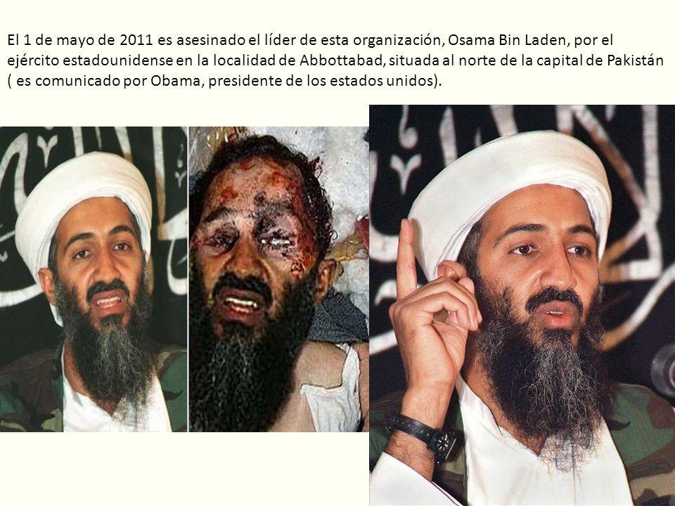 El 1 de mayo de 2011 es asesinado el líder de esta organización, Osama Bin Laden, por el ejército estadounidense en la localidad de Abbottabad, situad