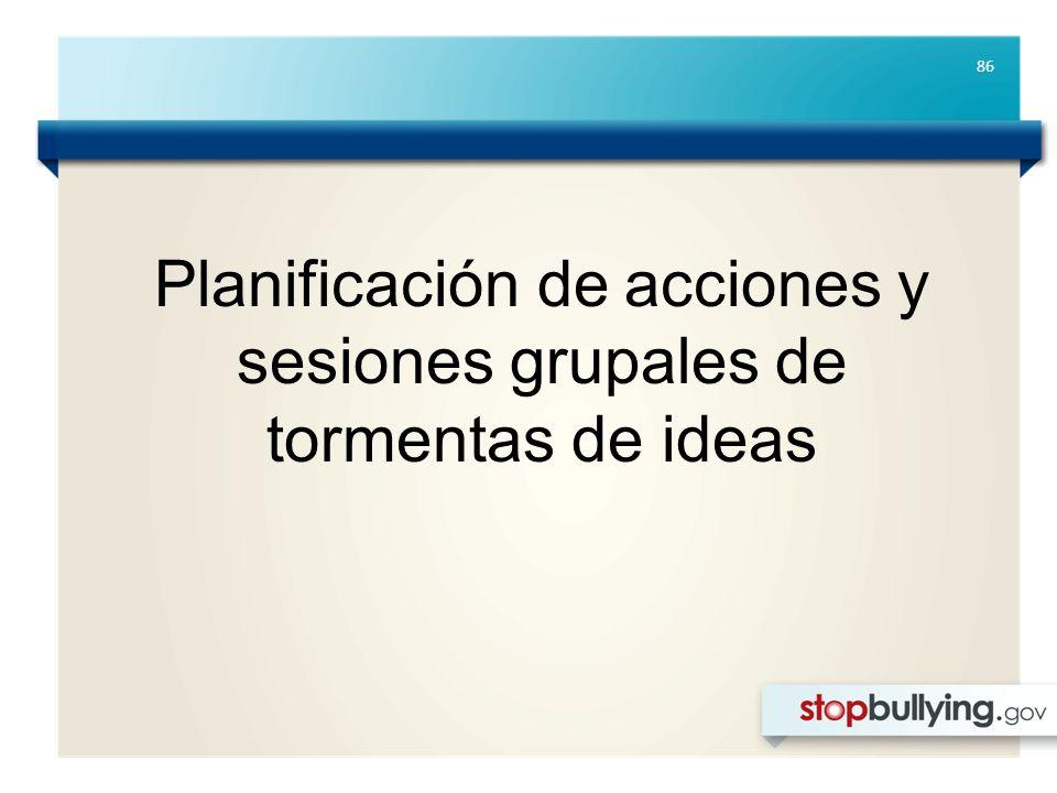 86 Planificación de acciones y sesiones grupales de tormentas de ideas