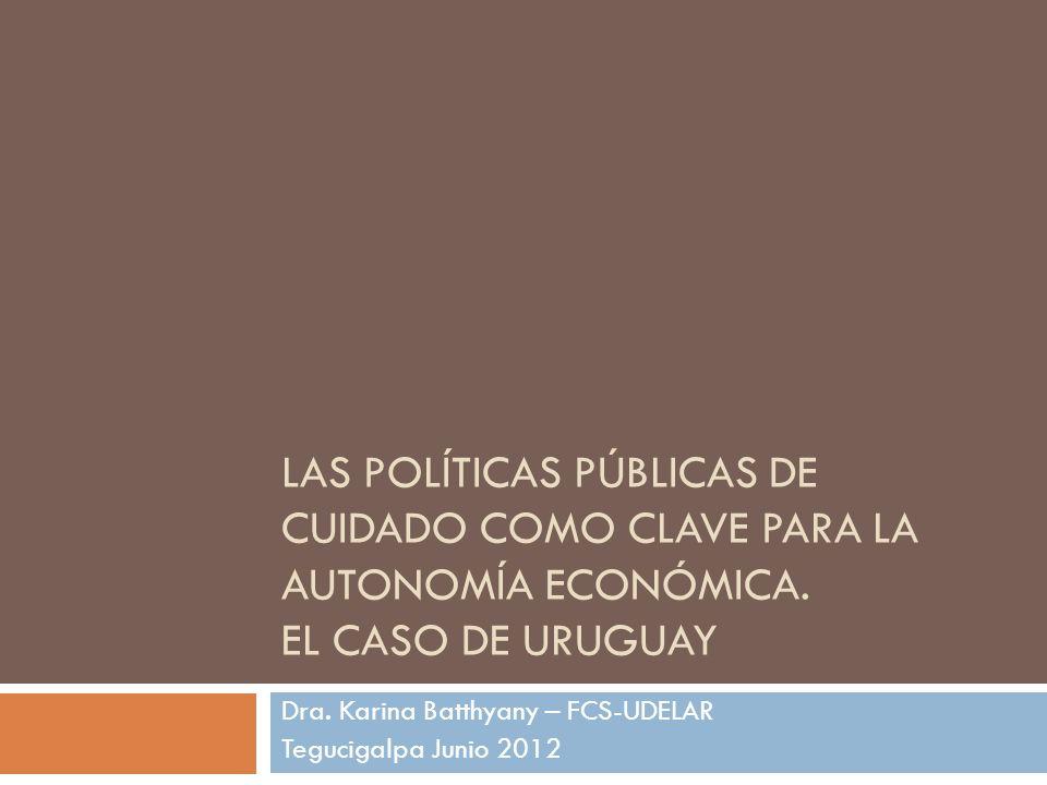 LAS POLÍTICAS PÚBLICAS DE CUIDADO COMO CLAVE PARA LA AUTONOMÍA ECONÓMICA.