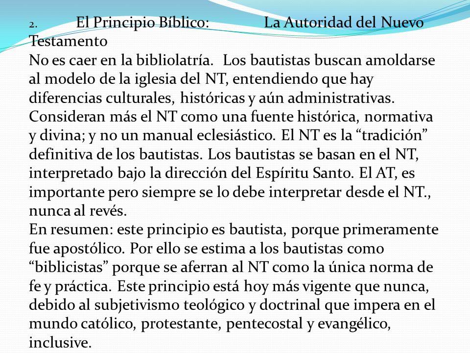2.El Principio Bíblico:La Autoridad del Nuevo Testamento No es caer en la bibliolatría.