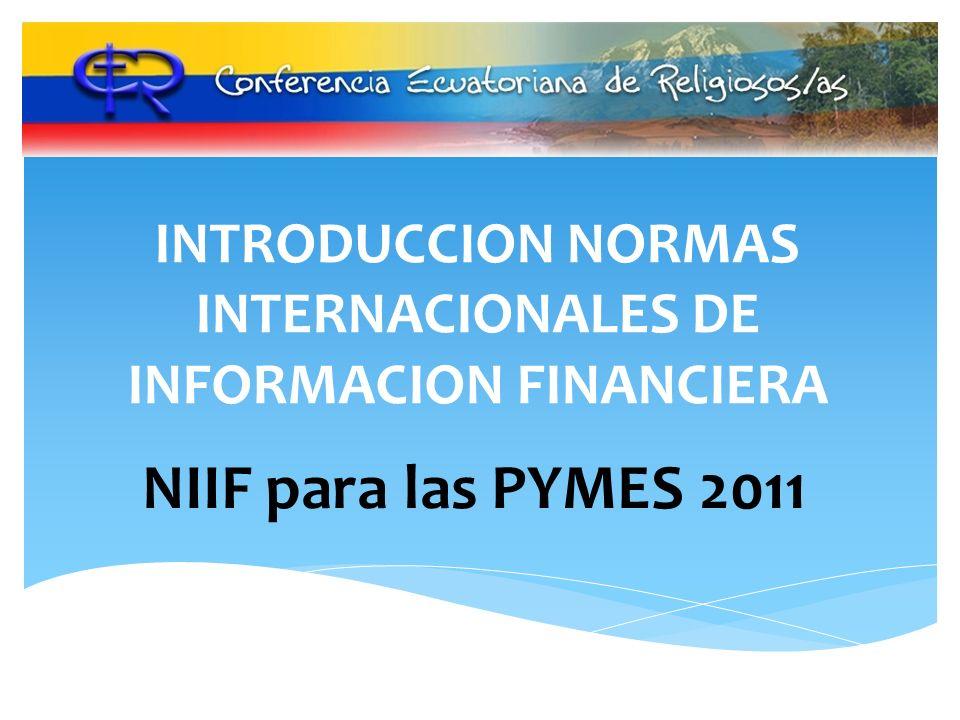 INTRODUCCION NORMAS INTERNACIONALES DE INFORMACION FINANCIERA NIIF para las PYMES 2011