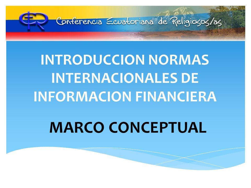 INTRODUCCION NORMAS INTERNACIONALES DE INFORMACION FINANCIERA MARCO CONCEPTUAL