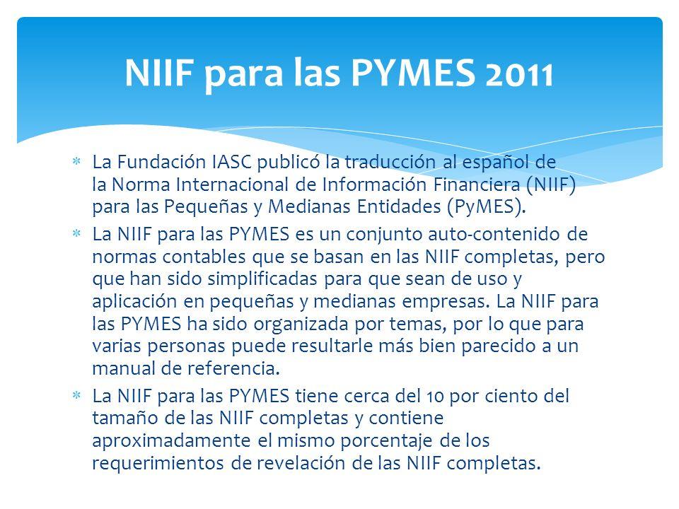 La Fundación IASC publicó la traducción al español de la Norma Internacional de Información Financiera (NIIF) para las Pequeñas y Medianas Entidades (PyMES).
