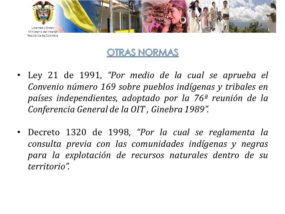 Libertad y Orden Ministerio del Interior República de Colombia Ley 21 de 1991, Por medio de la cual se aprueba el Convenio número 169 sobre pueblos in