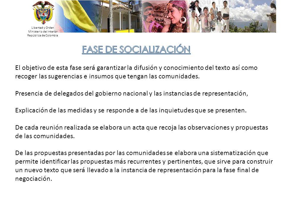 Libertad y Orden Ministerio del Interior República de Colombia El objetivo de esta fase será garantizar la difusión y conocimiento del texto así como