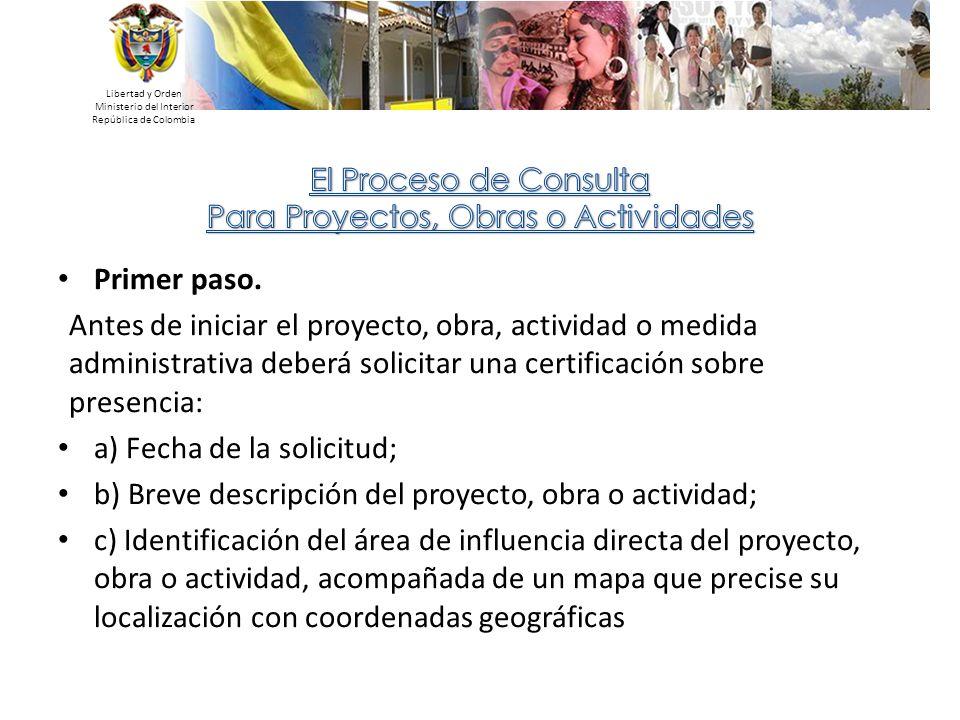Libertad y Orden Ministerio del Interior República de Colombia Primer paso. Antes de iniciar el proyecto, obra, actividad o medida administrativa debe
