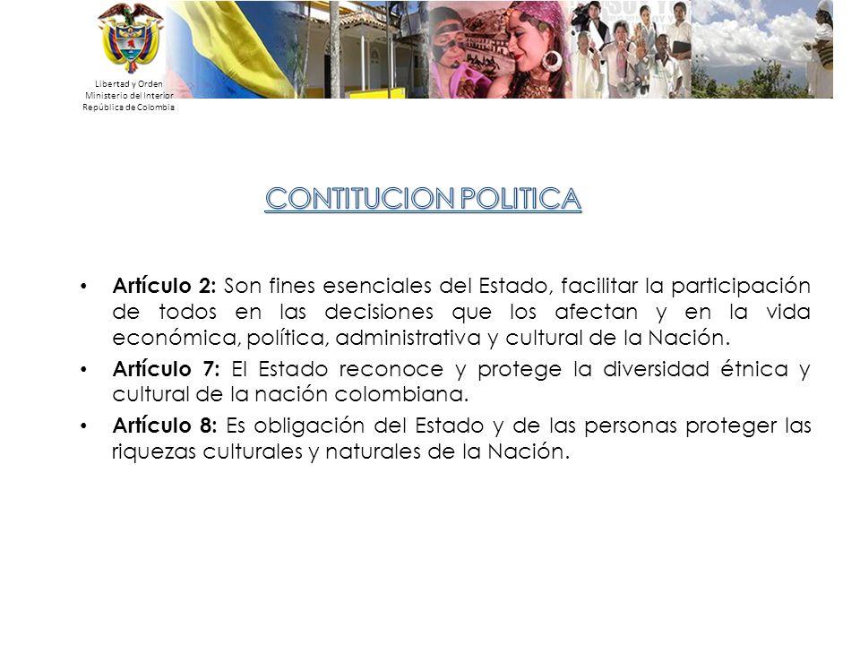 Libertad y Orden Ministerio del Interior República de Colombia Artículo 2: Son fines esenciales del Estado, facilitar la participación de todos en las