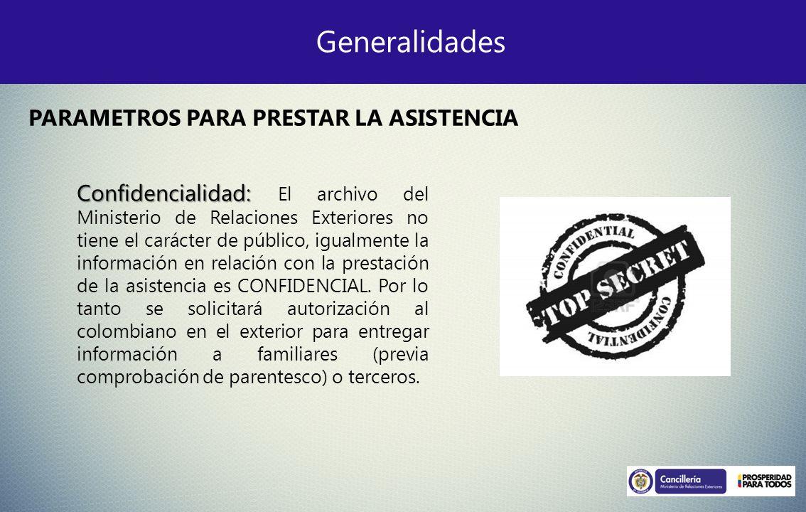 Generalidades Confidencialidad: Confidencialidad: El archivo del Ministerio de Relaciones Exteriores no tiene el carácter de público, igualmente la in