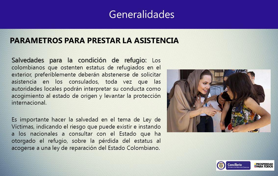 Generalidades Salvedades para la condición de refugio: Salvedades para la condición de refugio: Los colombianos que ostenten estatus de refugiados en