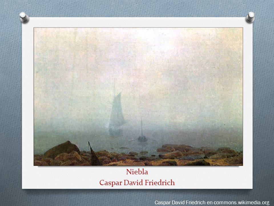 Niebla Caspar David Friedrich Caspar David Friedrich en commons.wikimedia.org