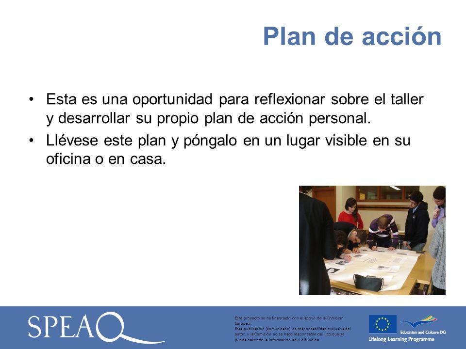 Esta es una oportunidad para reflexionar sobre el taller y desarrollar su propio plan de acción personal.