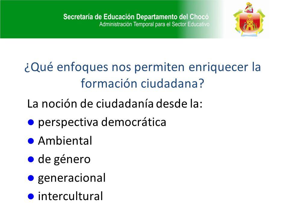 ¿Qué enfoques nos permiten enriquecer la formación ciudadana.