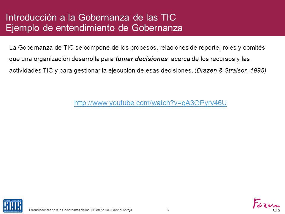 Introducción a la Gobernanza de las TIC Ejemplo de entendimiento de Gobernanza La Gobernanza de TIC se compone de los procesos, relaciones de reporte,