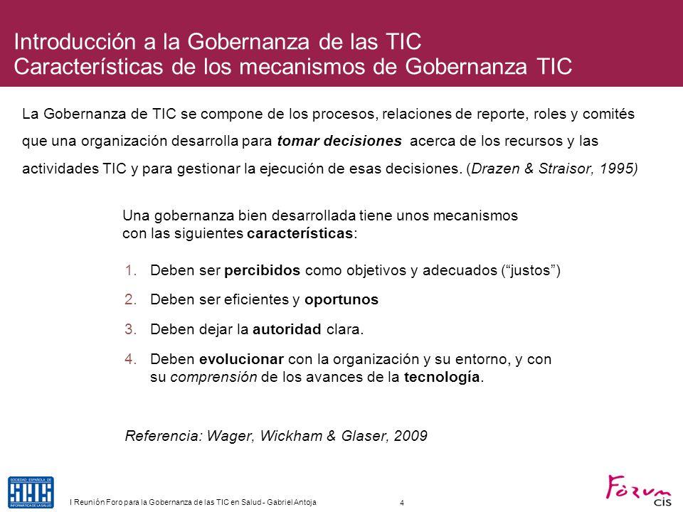 Introducción a la Gobernanza de las TIC Matriz RACI A = Accountable R = Responsible C = Consulted I = Informed 5 I Reunión Foro para la Gobernanza de las TIC en Salud - Gabriel Antoja