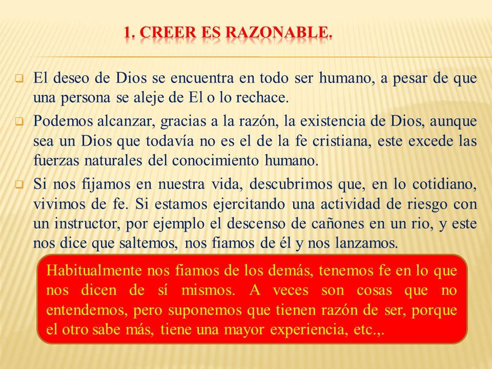 El deseo de Dios se encuentra en todo ser humano, a pesar de que una persona se aleje de El o lo rechace.