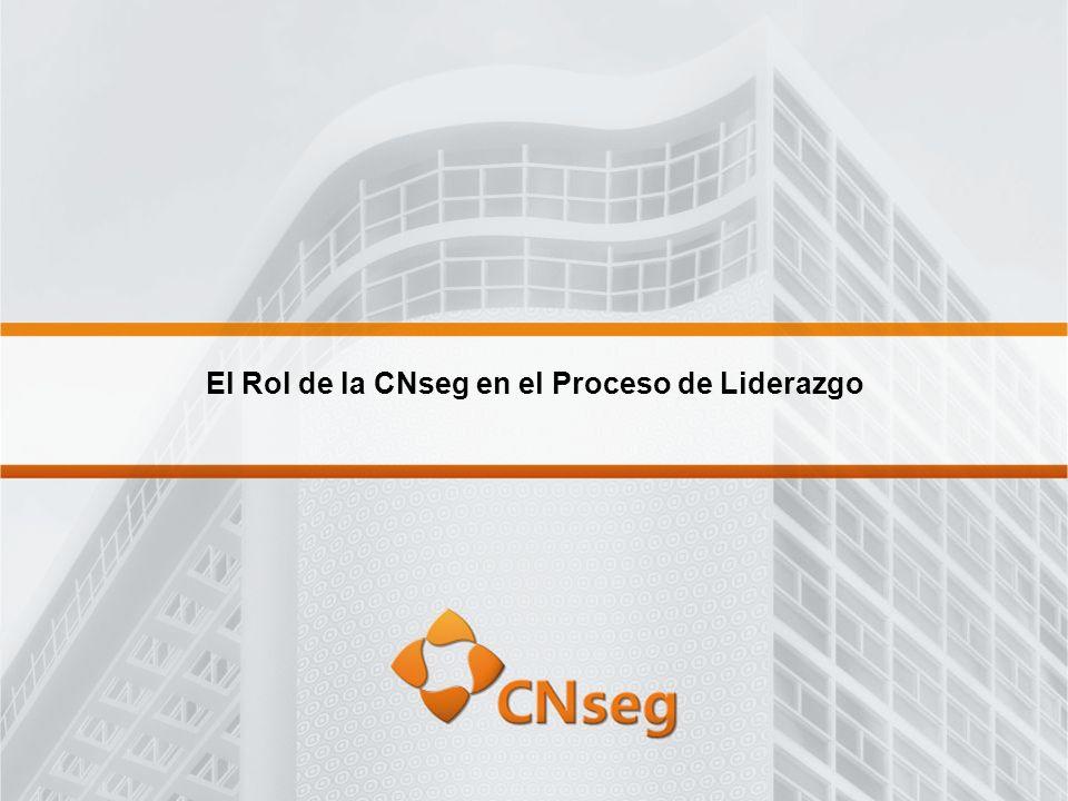El Rol de la CNseg en el Proceso de Liderazgo