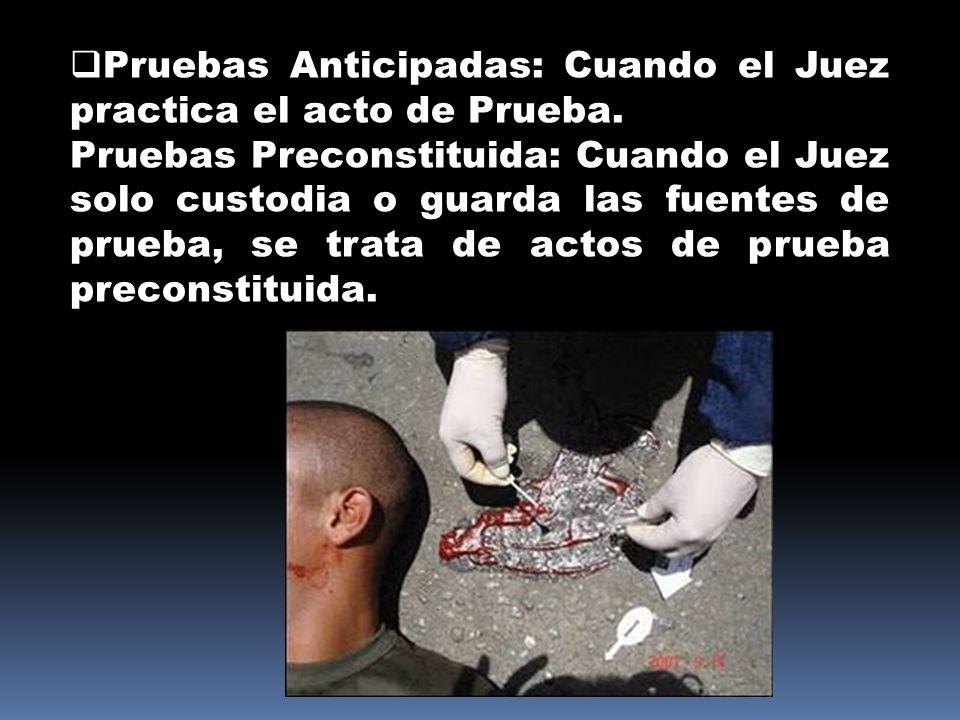 Pruebas Anticipadas: Cuando el Juez practica el acto de Prueba.